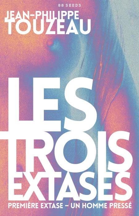 les_trois_extases_jean_philippe_touzeau